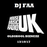 DJ FAA ....LIVE ON WWW.HOUSEMUSICRADIO.UK ....OLDSKOOL BIZNEZZZ 13/10/17