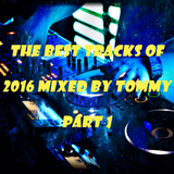 The Best Tracks Of 2016 Mixed By Tommy