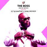 The Boss (Rick Ross) Mixtape_Dj GLOKK9iNE X King Premier