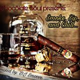 Chocolate Soul presents: Smoke, Sip, and Chill mixed by dj Smoove