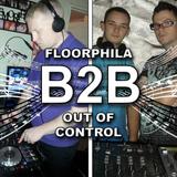 FLOORPHILA B2B OUT OF CONTROL (Episode #1)