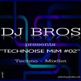 Technoise MiM #002 mixed by Dj Bros - 11/10/14