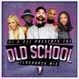 THE OLD SCHOOL FLASHBACK MIX 1