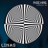 MACHINE 06 ::: LINAS