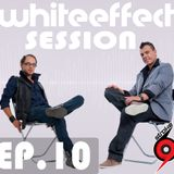 Stroke 69 - Whiteeffect Session - ep 10