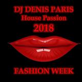 House Passion Fashion Week Dj Denis Paris 2018