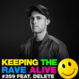 Keeping The Rave Alive Episode 359 feat. Delete
