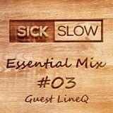 Sick Slow - Essential Mix 03 │Guest LineQ [DJ SET]