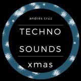 Andrés Cruz - Techno Sounds #Xmas