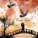 DiGevo - Same Love (Deep Mix February 2015)
