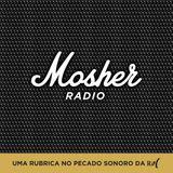 Mosher Radio #4 - Nunca serás nada na música (mas não faz mal)