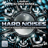 HARD NOISES Chapter 21 - mixed by DJ Giga Dance