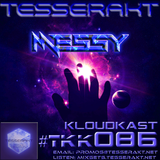 TESSERAKT KLOUDKAST 086 mixed by MESSY
