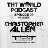 THT World Podcast ep 29 by Christopher Allen