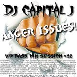 DJ CAPITAL J - ANGER ISSUES MIX [vol.22]