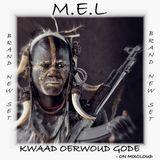 DJ M.E.L - KWAAD OERWOUD GODE