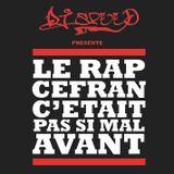DJ Speed - LE RAP CEFRAN C'ETAIT PAS SI MAL AVANT