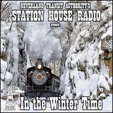 Station House Radio: In the Winter Time