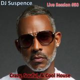DJ Suspence FB Live #50:  Crazy, Soulful, and Cool House