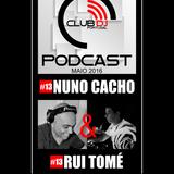 Podcast #13 - Nuno Cacho & Rui Tomé [ Maio 2016 ]