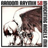Random raymix 58 - invocating angels mix
