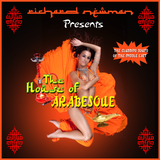 Richard Newman Presents The House Of Arabesque