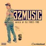32 Music / Mixed by DJ THREE-TWO