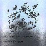 Freaks Chills Pills & Thrills mixed by Beatricks