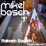 Balearic Sounds Modern 80s edition part 2 #28 by Mikel Bosch
