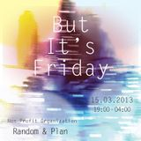 But it's Friday Livesets @ Şeri She-Va 15.03.2013