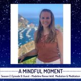AMM S2 E9: Madeline Renee Wall, Mediation and Meditation