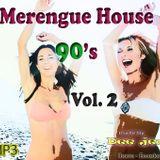 Merengue House 90 Vol.2 Dee jex (35 min)