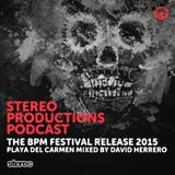 WEEK01_15 The BPM Festival Stereo Release, Playa Del Carmen 2015 mixed by David Herrero (ES)