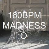 DJ LEMISZ - 160BPM MADNESS :O