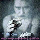""""""""""" THE CURE """""""" chill & lounge compilation"""