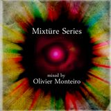 Mixtüre Series 13 mixed by Olivier Monteiro