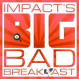 BIG BAD BREAKFAST 08 SEP 2016