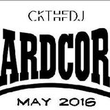 CKtheDJ - Hardcore Mix ( May 2016)