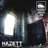 Schieber Podcast 004 - Hazett