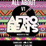 #AllAboutAfrobeats Vol 1 2016 | DJ TIMZ