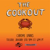 The Cookout 133: Chrome Sparks