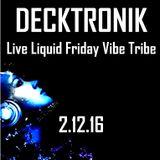 DECKTRONIK - Liquid Friday Vibe Tribe  2.12.16