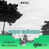 Copa Cabana Radio Show by Dj Beavis & Max Creative # 22