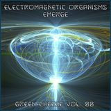 Green Cheese Vol 88 - ElectroMagnetic Organisms Emerge