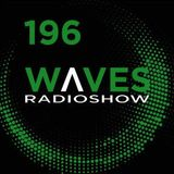 WAVES #196 - THE NEW COLD WAVE - THE FRENCH WAY by FERNANDO WAX - 03/06/2018