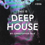 This Is Deep House #006