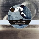 MFSoundCast #005 mixed by Lars Leonhard