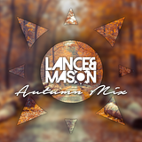 Lance & Mason Presents Autumn Mix 2016 - From Bigroom To Chill Step