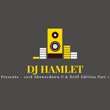 DJ Hamlet Presents - 2018 Showerdown U.K Drill Edition (Promotional Use Only) Part 1