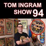 Tom Ingram Show #94